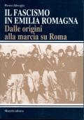 Il Fascismo in Emilia Romagna