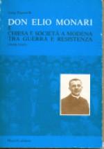 Don Elio Monari e chiesa e società a Modena tra guerra e resistenza