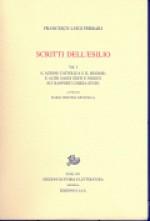 Opere di F.L.Ferrari.3. Scritti dell'esilio Vol. I