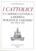 I Cattolici e l'azione cattolica a Modena durante il Fascismo dal 1926 al 1945