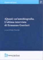 2007/27 - (Quasi) un'autobiografia. L'ultima intervista di Ermanno Gorrieri