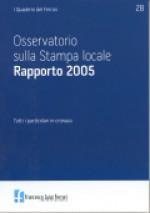 2007/28 - Osservatorio sulla Stampa Locale. Rapporto 2005. Tutti i particolari in cronaca