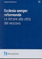 2013/36 - Ecclesia semper reformanda. Le lettere alla città del vescovo
