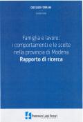 Famiglia e lavoro: i comportamenti e le scelte nella provincia di Modena
